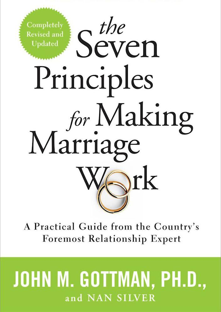 """""""This is my go-to book to recommend to couples and probably always will be. The Gottmans have taken years of research and evidence of exactly what makes relationships succeed and compiled it into easy-to follow steps. It&rsquo;s the perfect handbook for how to help your relationship not only get better, but thrive."""" -- <i><a href=""""https://www.philadelphiamft.com/danielle-massi-lmft.html"""" rel=""""nofollow noopener"""" target=""""_blank"""" data-ylk=""""slk:Danielle Massi"""" class=""""link rapid-noclick-resp"""">Danielle Massi</a></i><i>, a marriage and family therapist in Philadelphia&nbsp;<br><br><br><strong>Get&nbsp;<a href=""""https://www.amazon.com/Seven-Principles-Making-Marriage-Work/dp/0553447718/ref=sr_1_1?crid=1QU4I0KKJ856Y&amp;keywords=7+principles+for+making+marriage+work+gottman&amp;qid=1566586008&amp;s=books&amp;sprefix=7+princ%2Cstripbooks%2C234&amp;sr=1-1&amp;tag=thehuffingtop-20"""" rel=""""nofollow noopener"""" target=""""_blank"""" data-ylk=""""slk:&quot;The Seven Principles for Making Marriage Work&quot; by John M. Gottman and Nan Silver"""" class=""""link rapid-noclick-resp"""">""""The Seven Principles for Making Marriage Work"""" by John M. Gottman and Nan Silver</a></strong><br></i>"""