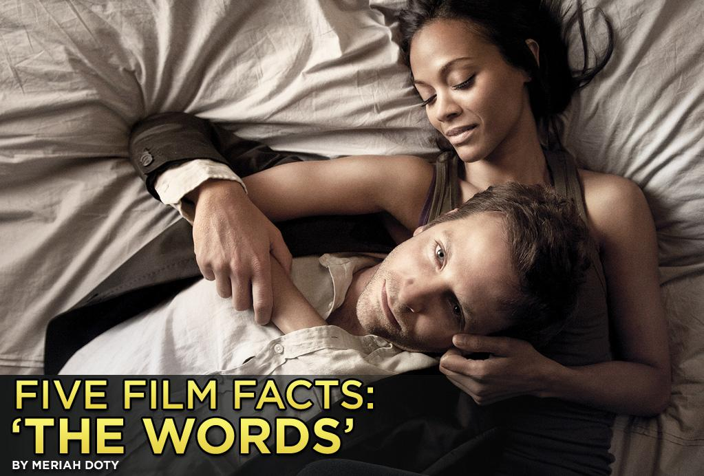 """<b>Problems In Plagiarism </b><br><br>If you've only seen the posters, """"<a href=""""http://movies.yahoo.com/movie/the-words/"""">The Words</a>"""" may appear to be a wistful love-themed drama, similar in tone to 1990's """"Ghost."""" It is that and a lot more. The film depicts several intertwining narratives. And with that much story to tell comes a rather sizable cast of key characters including Bradley Cooper, Zoe Saldana, Jeremy Irons, Dennis Quaid, Olivia Wilde, J.K. Simmons, John Hannah, Ben Barnes and Nora Arnezeder. Cooper plays a struggling writer who happens upon a manuscript that he decides to pass off as his own -- and must face devastating consequences.<br><br>""""The Words"""" was written and directed by childhood friends of Cooper's. They credit the actor with helping their work see the light of day. <br><br>Click to find out how they met when they were boys and to learn more about the film."""