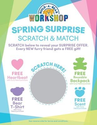 Beginning April 12, 2019, guests who visit any Build-A-Bear Workshop® location will receive a free Spring Surprise Scratch & Match card with the purchase of a furry friend, while supplies last. Upon receiving the card, participants can scratch to reveal a free-gift offer valid with a furry friend purchase!