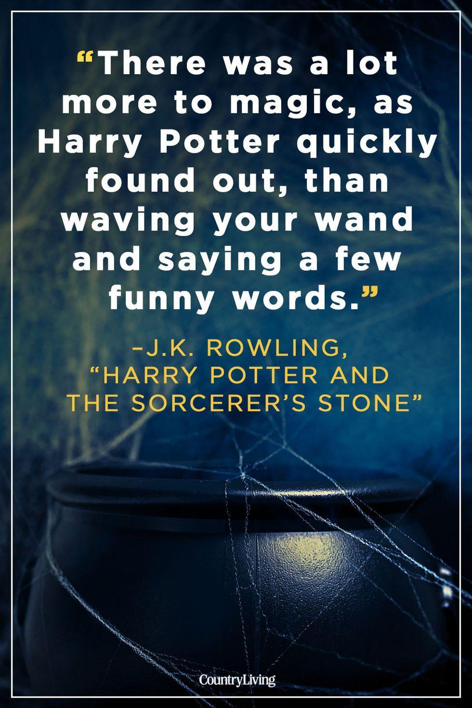 """<p>""""There was a lot more to magic, as Harry Potter quick found out, than waving your wand and saying a few funny words.""""</p>"""