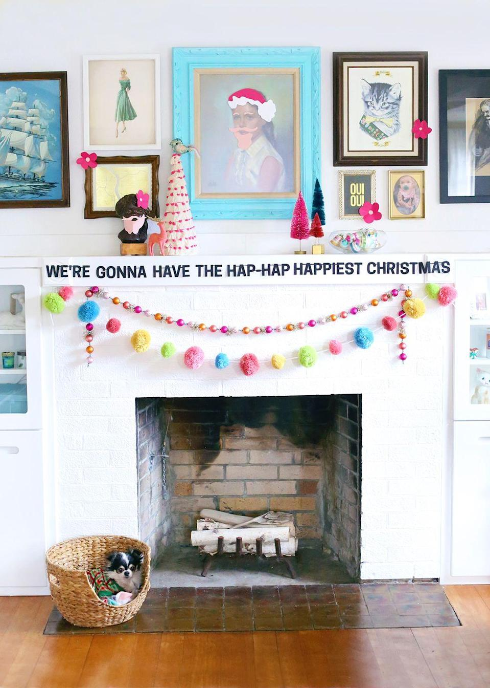 "<p>If you love the look of more cheeky decor, pair a few strands of colorful beaded garland with an upbeat printable banner. </p><p><em>Get the tutorial at <a href=""https://thepapermama.com/2017/11/hap-hap-happiest-christmas-banner/"" rel=""nofollow noopener"" target=""_blank"" data-ylk=""slk:The Paper Mama"" class=""link rapid-noclick-resp"">The Paper Mama</a>. </em></p><p><a class=""link rapid-noclick-resp"" href=""https://www.amazon.com/Mkono-Christmas-Garland-Decorative-Decorations/dp/B07S7T132G?tag=syn-yahoo-20&ascsubtag=%5Bartid%7C10072.g.34484299%5Bsrc%7Cyahoo-us"" rel=""nofollow noopener"" target=""_blank"" data-ylk=""slk:SHOP GARLAND"">SHOP GARLAND</a></p>"