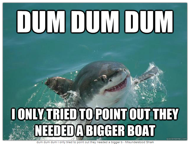 """<div class=""""caption-credit""""> Photo by: QuickMeme.com</div><b>Dum Dum Dum</b> <br> NO, that's not the """"Jaws"""" music, but he was trying to help them understand a good boat size."""
