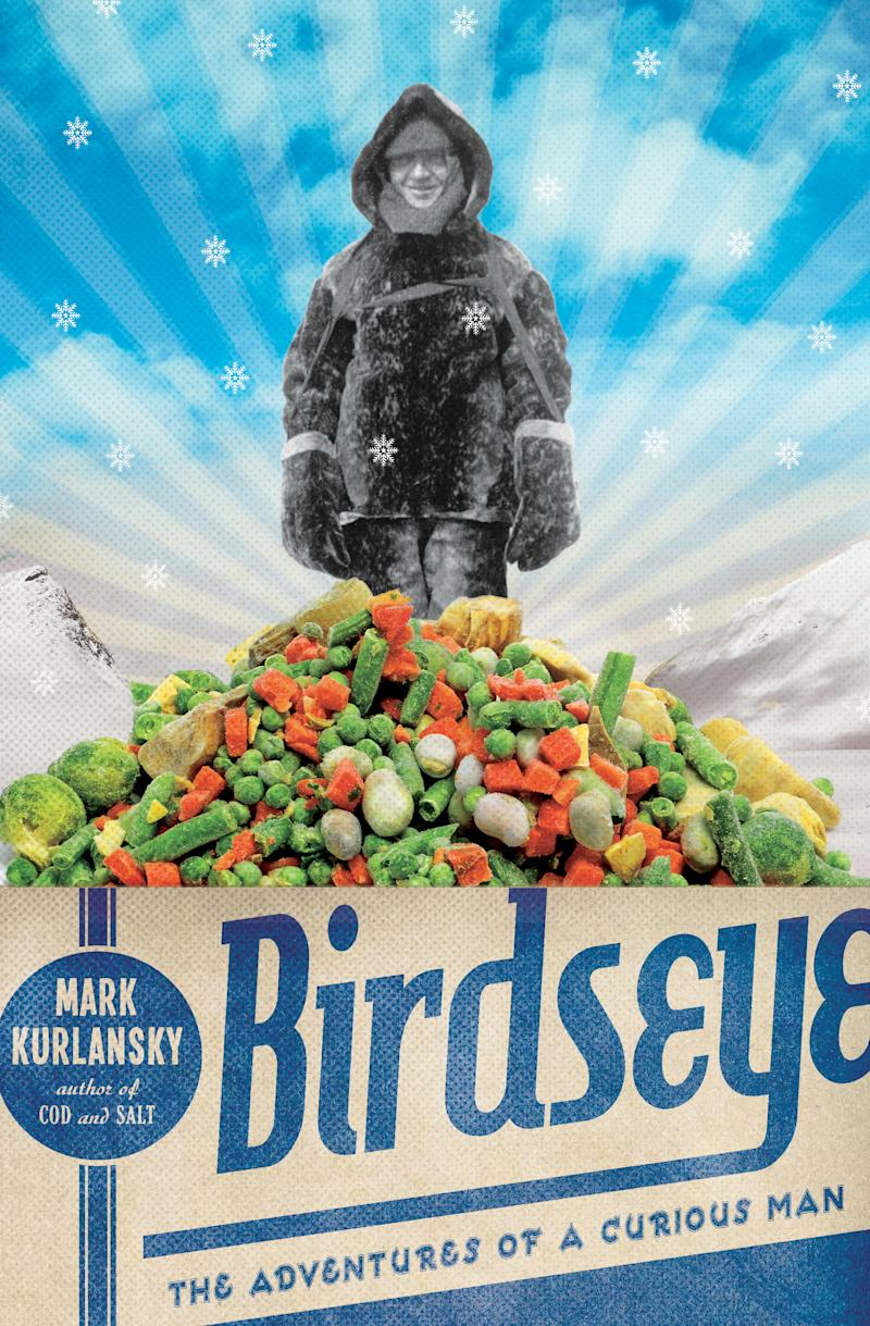 """In this book cover image released by Doubleday, """"Birdseye: The Adventures of a Curious Man"""", by Mark Kurlansky, is shown. (AP Photo/Doubleday)"""