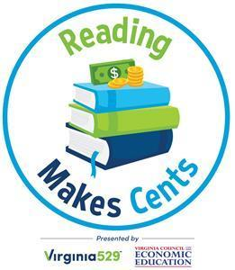 Reading Makes Cents is a financial literacy program that teaches a multitude of age-appropriate financial and Standards of Learning concepts through a selection of engaging books, lesson plans and fun activities.