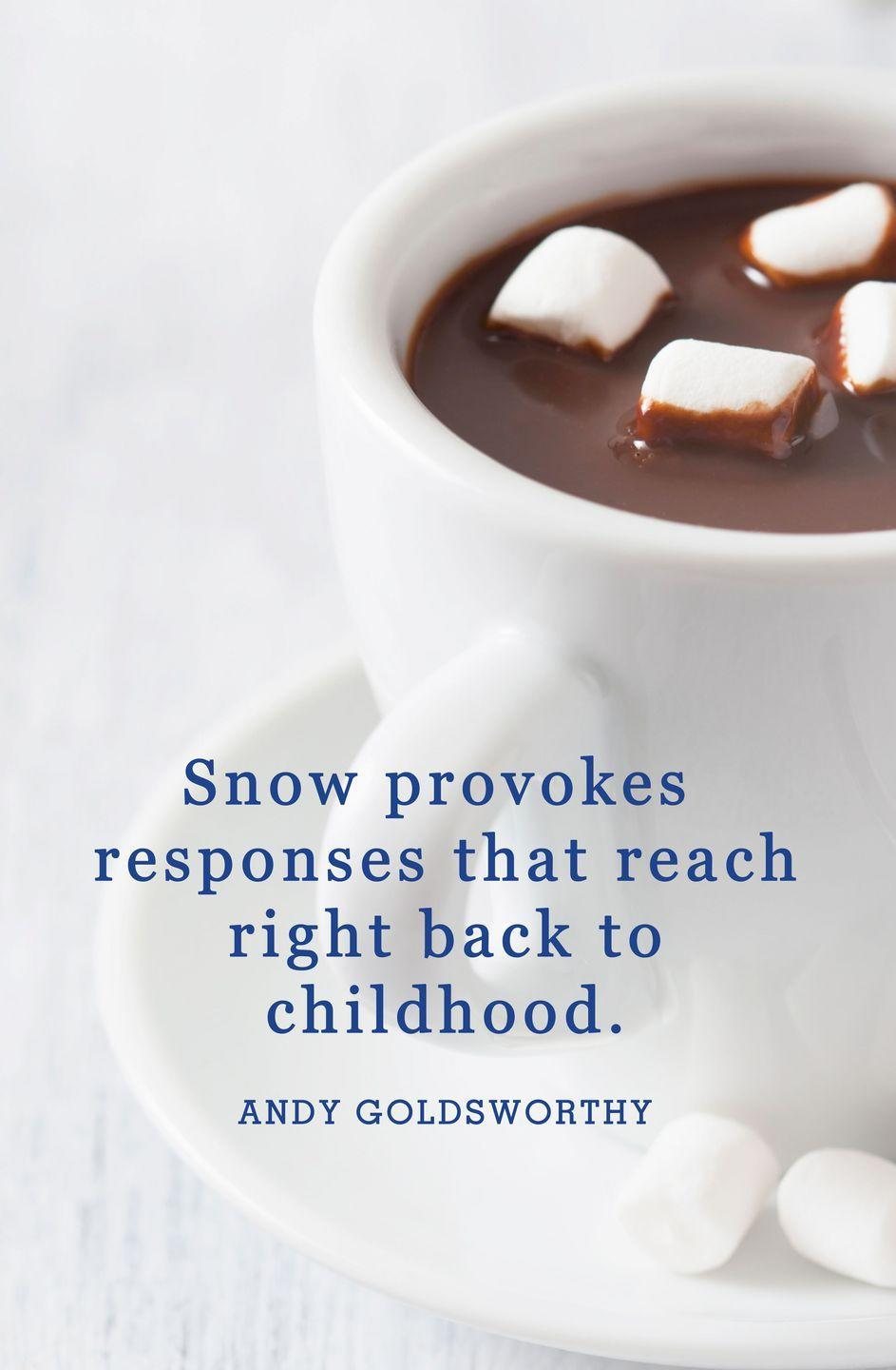 "<p>""Snow provokes responses that reach right back to childhood.""</p>"