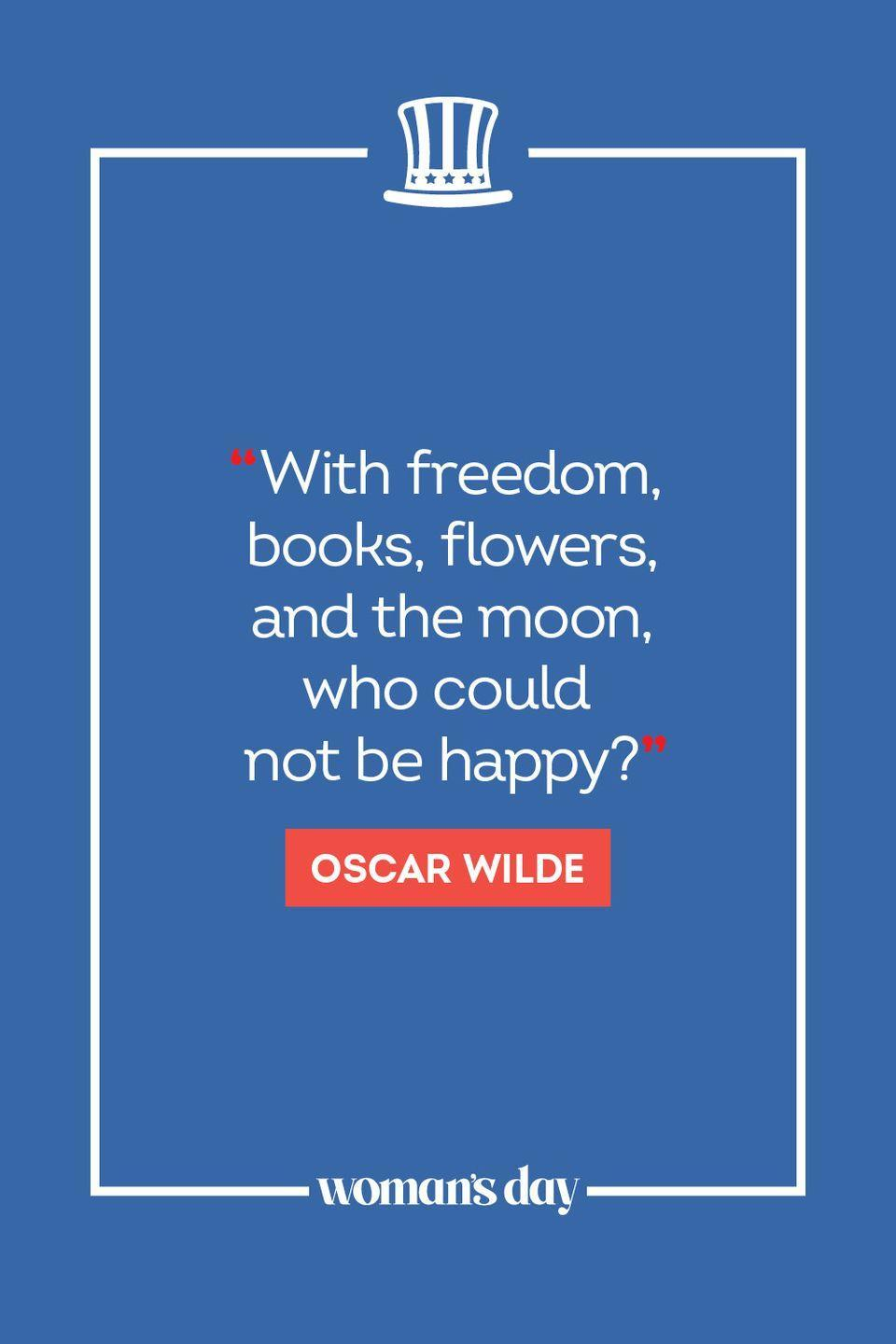 """<p>""""With freedom, books, flowers, and the moon, who could not be happy? </p>"""