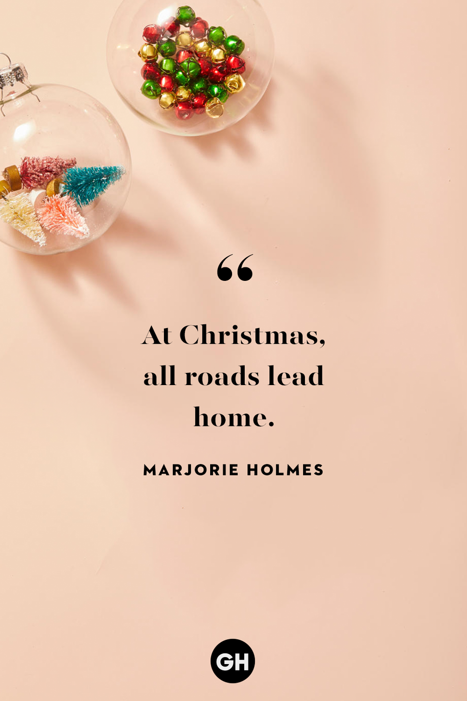 <p>At Christmas, all roads lead home. </p>