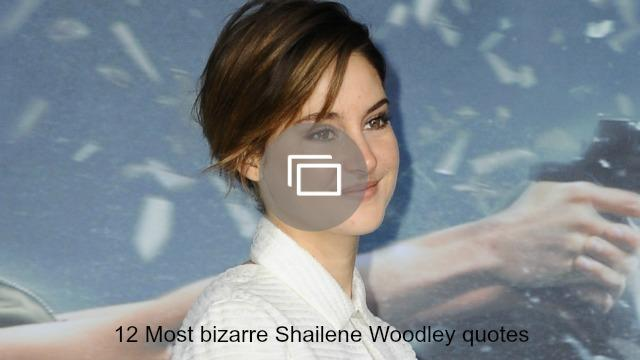 Shailene Woodley quotes