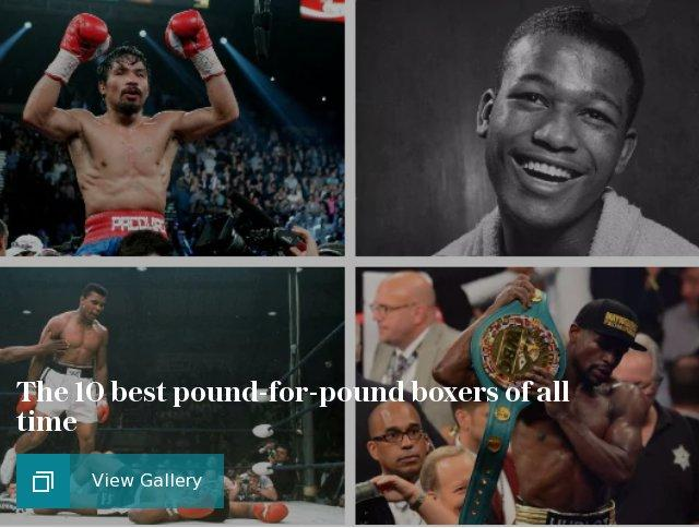 The 10 best pound-for-pound boxers of all time, featuring Floyd Mayweather