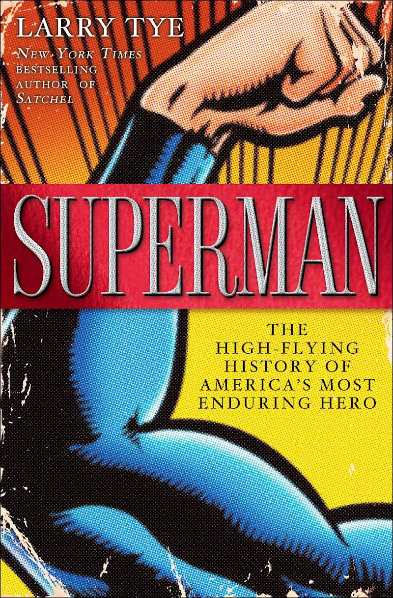"""This book cover image released by Random House shows """"Superman: The High-Flying History of America's Most Enduring Hero,"""" by Larry Tye.   (AP Photo/Random House)"""