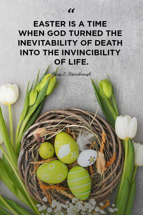 """<p>""""Easter is a time when God turned the inevitability of death into the invincibility of life.""""</p>"""