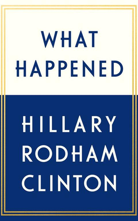 "The official book jacket cover for Hillary Clinton's book ""What Happened"" - Credit:  REUTERS"