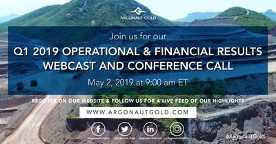 Argonaut Gold's Q1 2019 Operational and Financial Results Webcast & Conference Call May 2nd 2019 @ 9AM ET (CNW Group/Argonaut Gold Inc.)