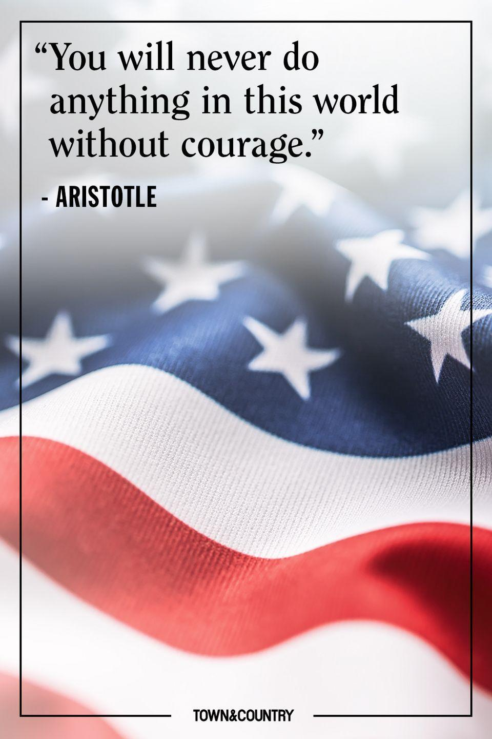 "<p>""You will never do anything in this world without courage.""</p><p>– Aristotle</p>"