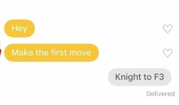 person saying make the first move and they say knight to f3