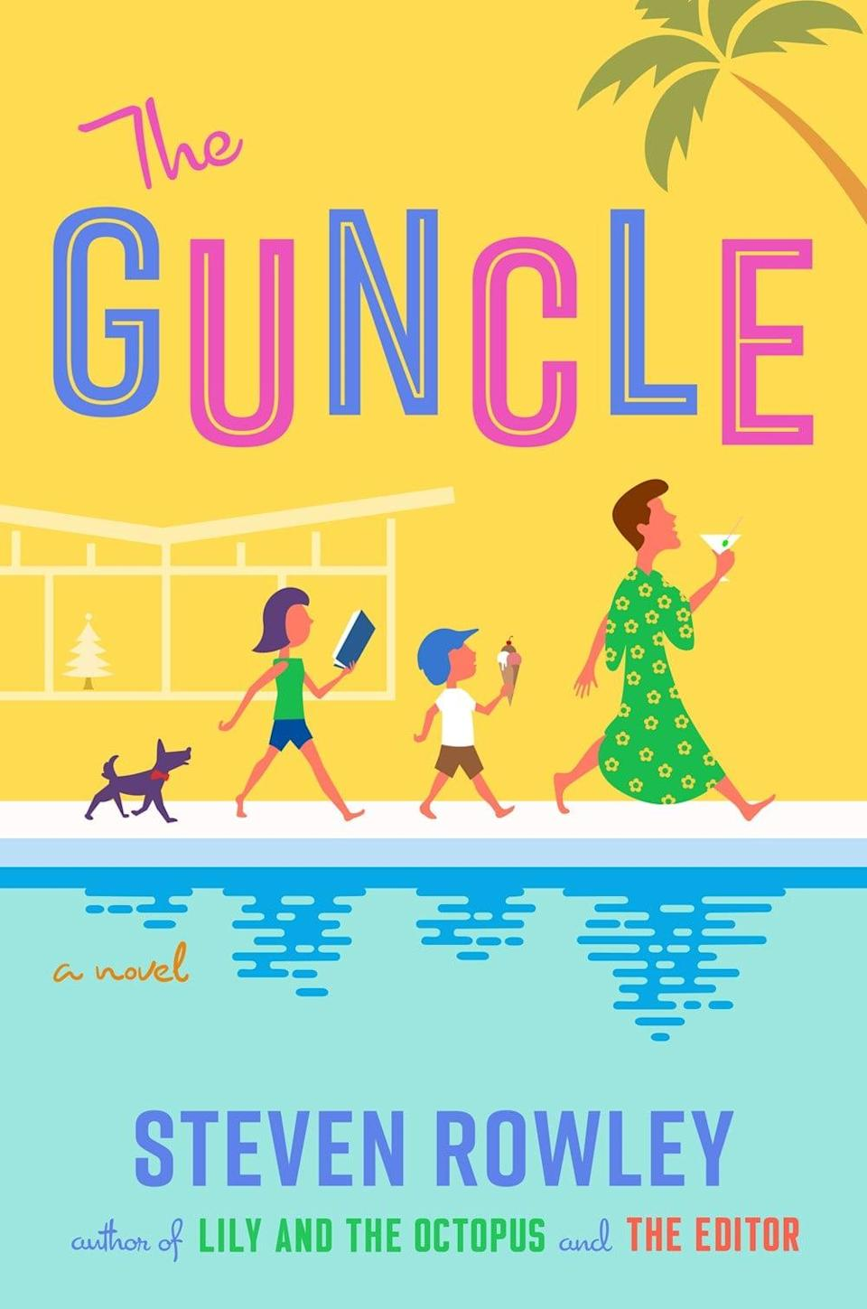 <p><span><strong>The Guncle</strong></span> by Steven Rowley is a big-hearted, laugh-out-loud-funny kind of book that's sure to stay with you long after you turn the final page. The novel follows Patrick, a former sitcom star and the fun-loving guy known as GUP (Gay Uncle Patrick) to his little niece and nephew. However, when a family tragedy sends his niece and nephew to his Palm Springs home for an extended stay, Patrick is going to have to learn how to be more than just the fun uncle - even if doling out snacks is so much easier than trying to understand two tiny humans.</p> <p><em>Out May 25</em></p>
