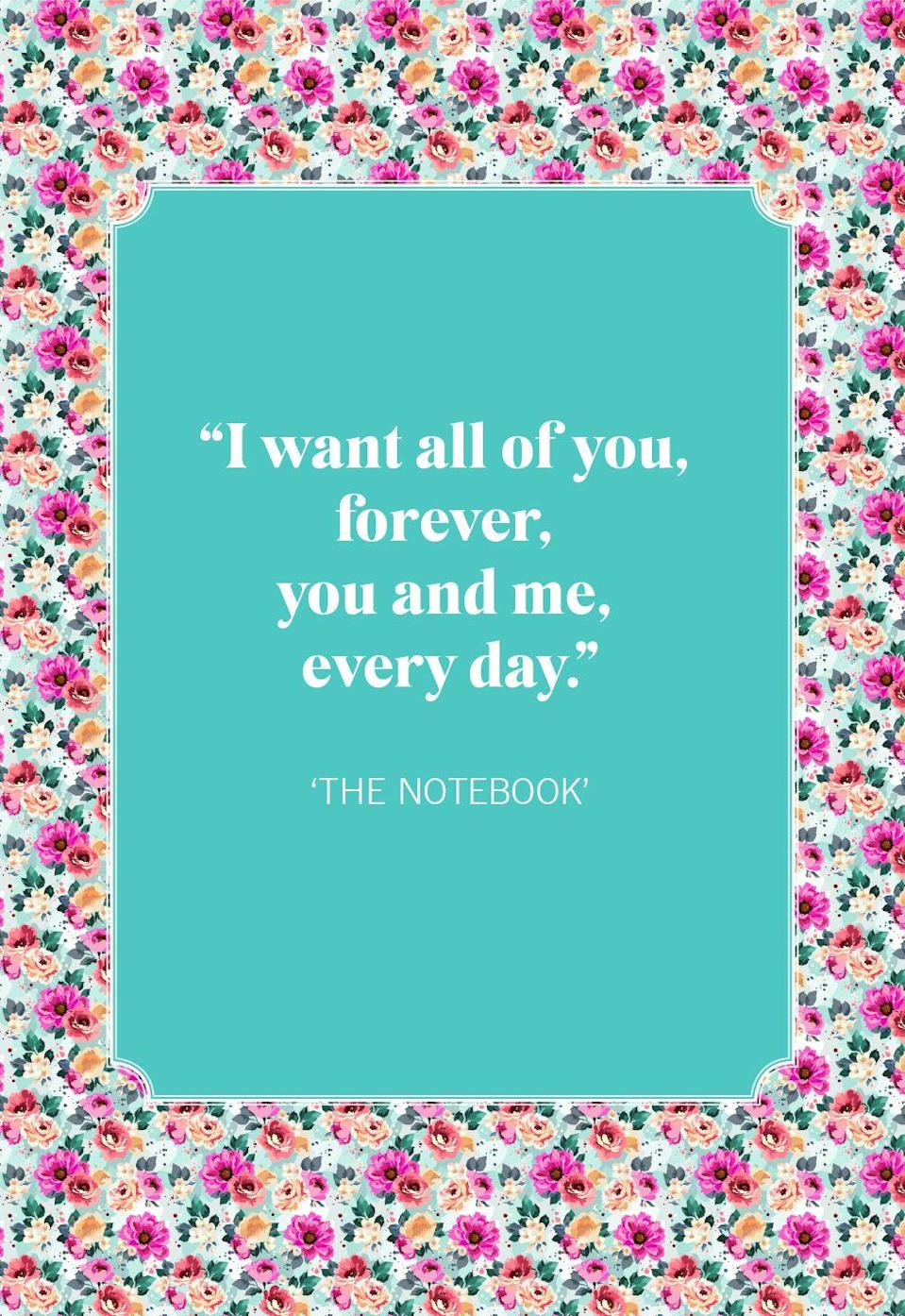 """<p>""""I want all of you, forever, you and me, every day.""""</p>"""
