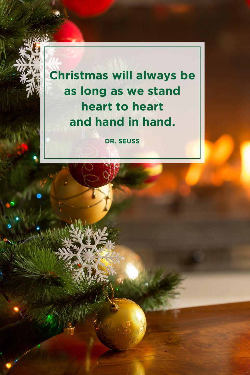 """<p>""""Christmas will always be as long as we stand heart to heart and hand in hand.""""</p>"""