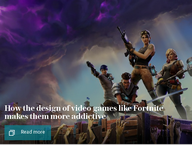 How the design of video games like Fortnite makes them more addictive