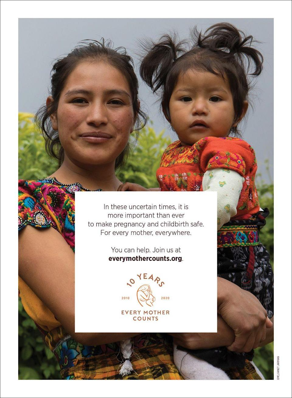 """<p>In these uncertain times, it is more important than ever to make pregnancy and childbirth safe. For every mother, everywhere.</p><p>You can help. Join us <a href=""""https://everymothercounts.org/"""" rel=""""nofollow noopener"""" target=""""_blank"""" data-ylk=""""slk:here."""" class=""""link rapid-noclick-resp"""">here.</a></p>"""