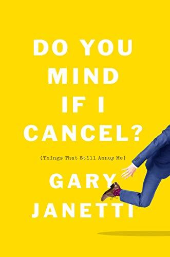 Do You Mind If I Cancel?: (Things That Still Annoy Me) (Amazon / Amazon)