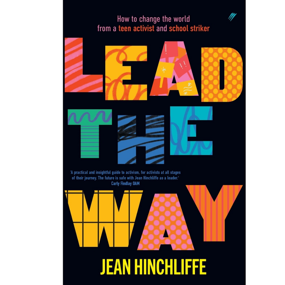The book cover of lead the way by teen activist jean hinchliffe