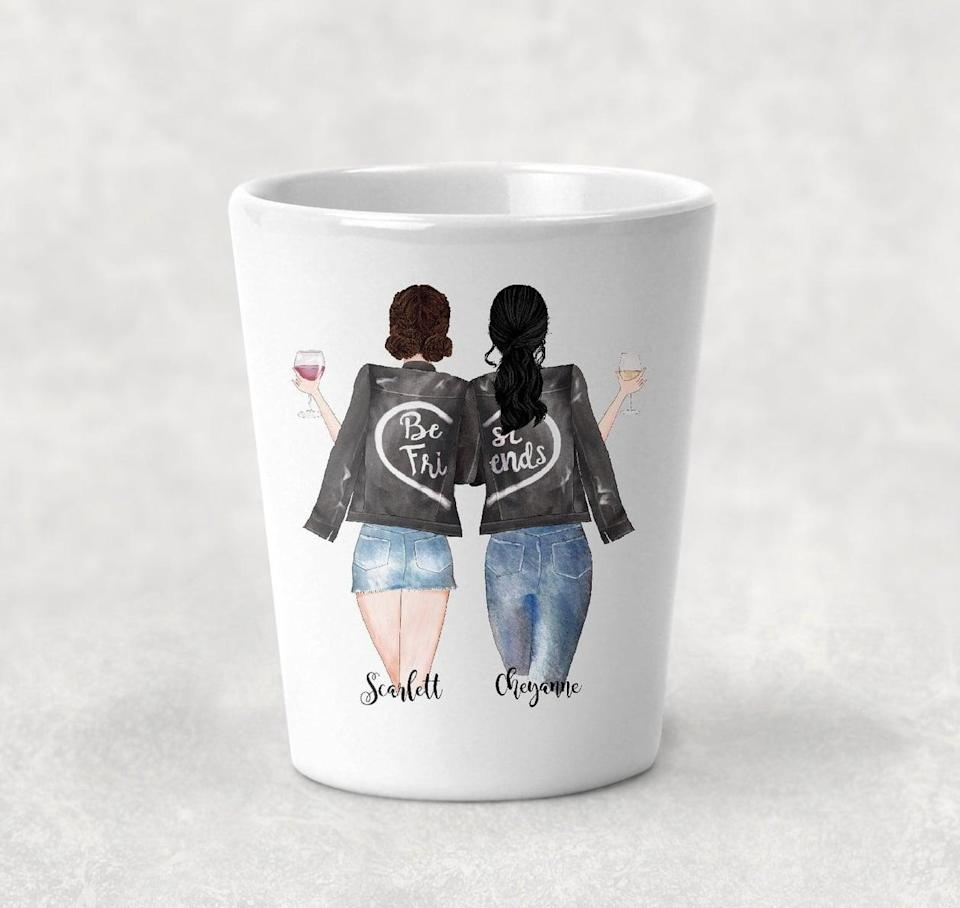 <p>Give this <span>Personalized Best Friend Shot Glass</span> ($13) to a pal.</p>