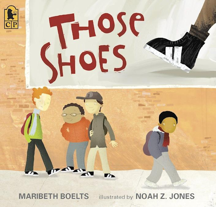 """Those Shoes"" tells a story of generosity and selflessness in the midst of peer pressure. <i>(Available <a href=""https://www.amazon.com/Those-Shoes-Maribeth-Boelts/dp/0763642843"" rel=""nofollow noopener"" target=""_blank"" data-ylk=""slk:here"" class=""link rapid-noclick-resp"">here</a>)</i>"