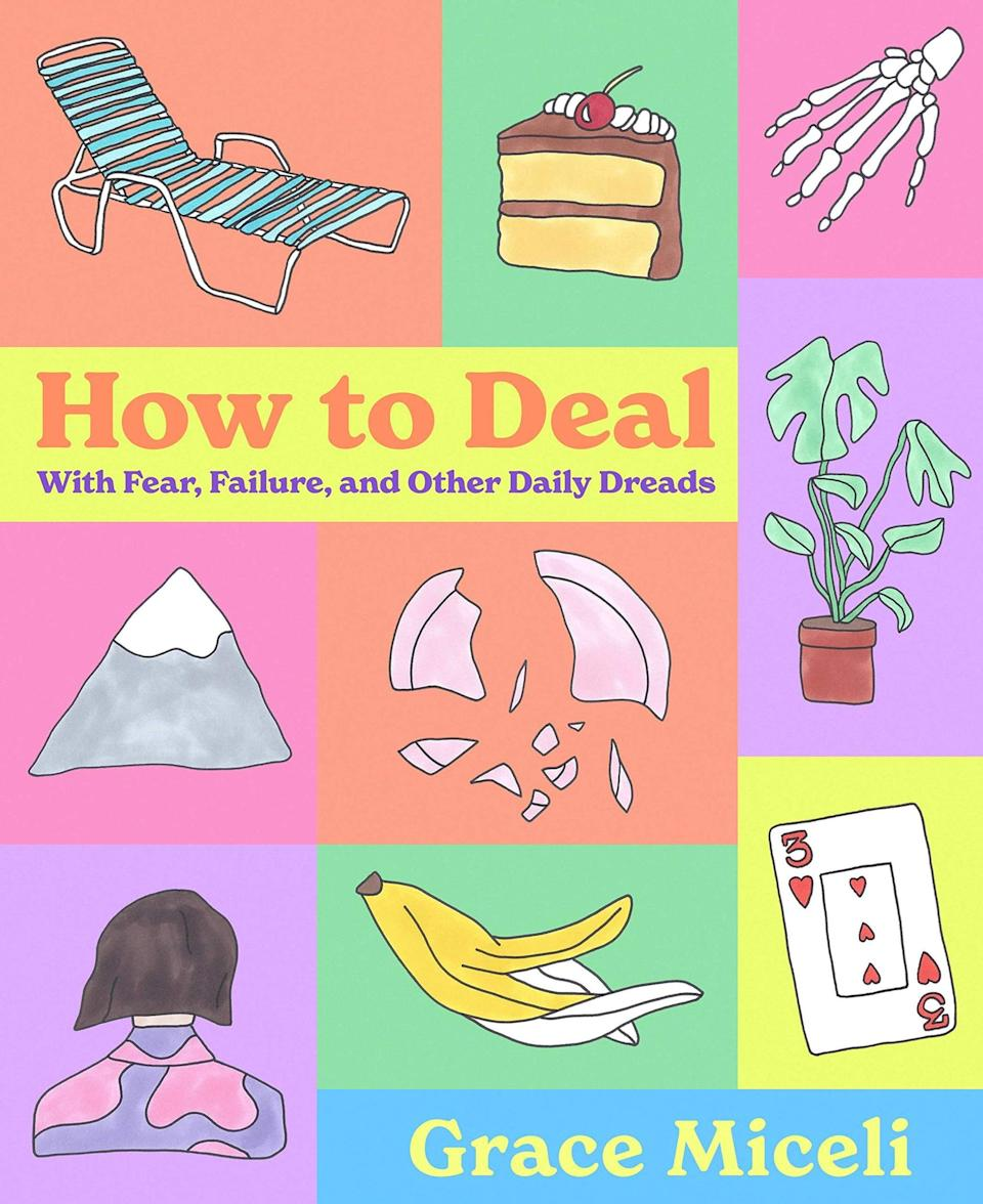 <p>Illustrator Grace Miceli has created a funny and beautifully illustrated manual to help readers deal with life's day-to-day stressors. <span><strong>How to Deal</strong></span> mixes hilarious comic strips with real-life diary entries from the author in order to offer up insight on how to handle fear, failure, and everything in between with an open heart and a sense of humor. </p> <p><em>Out May 4</em></p>