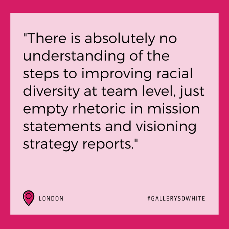 Black text on pink background reads: 'There is absolutely no understanding of the steps to improving racial diversity at team level, just empty rhetoric in mission statements and visioning strategy reports'