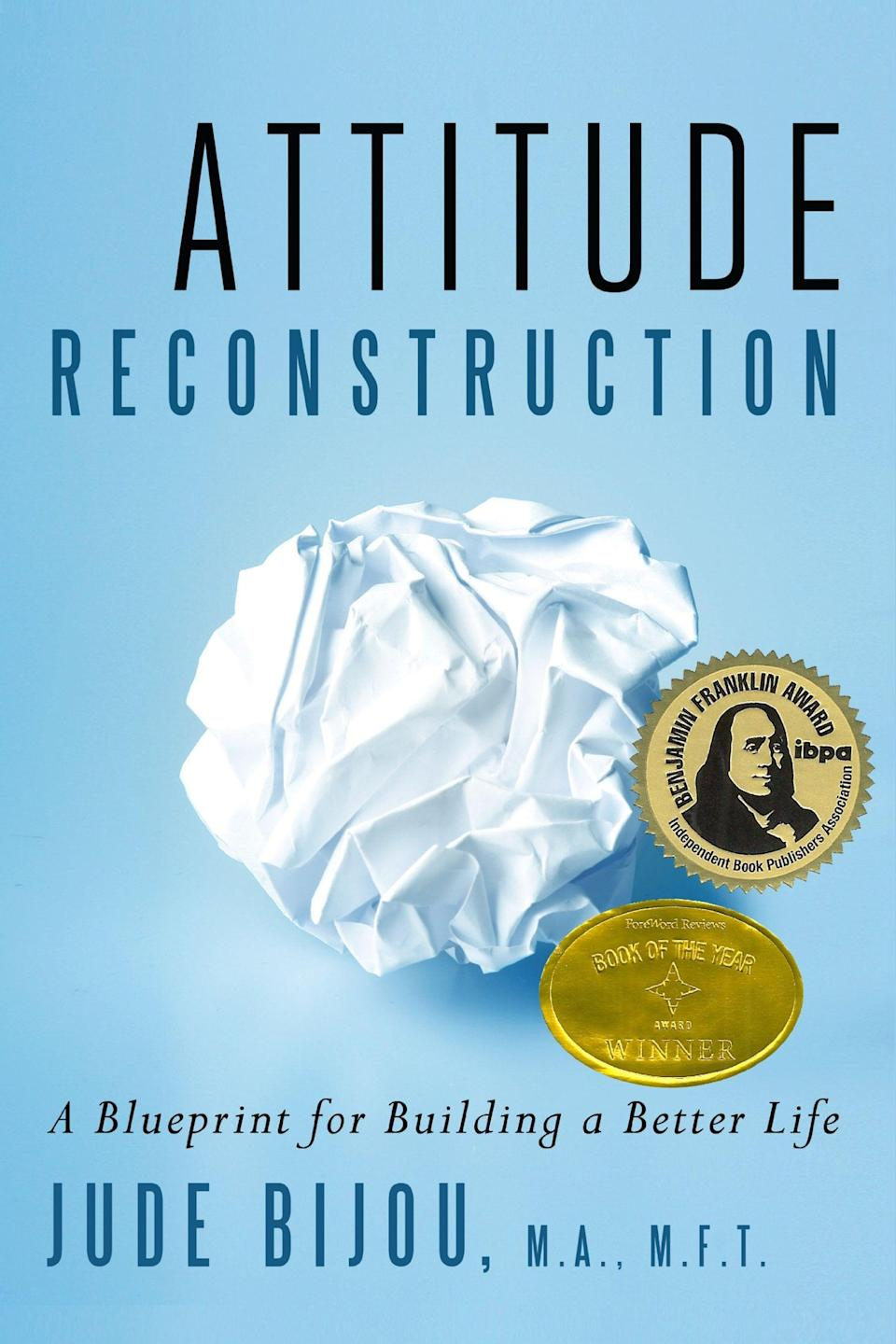 <p>Maybe you weren't aware that restructuring your outlook can actually transform your life. In <span>Attitude Reconstruction</span>, author Jude Bijou, MA, teaches you how to change your perspective by combining contemporary psychology with ancient spiritual wisdom. </p>