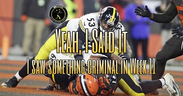 Podcast: I just saw something criminal with the Steelers in Week 11