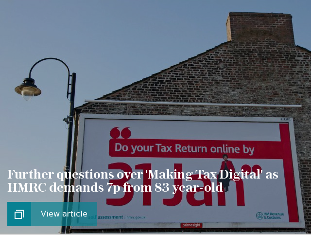 Further questions over 'Making Tax Digital' as HMRC demands 7p from 83 year-old