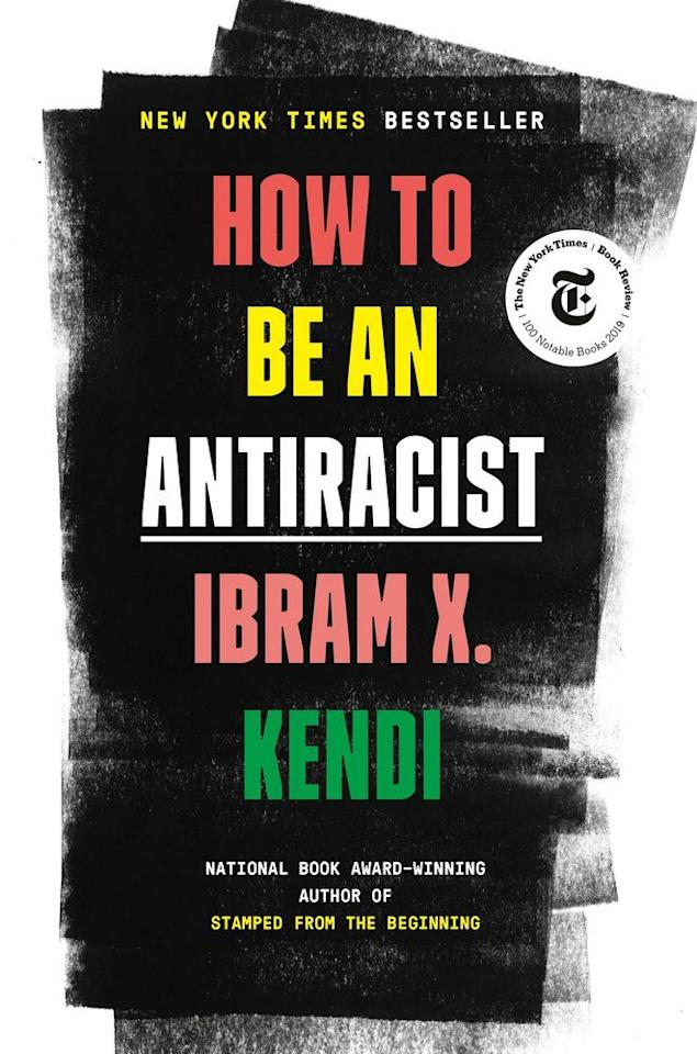 "<p><strong>Ibram X Kendi</strong></p><p>bookshop.org</p><p><strong>$24.30</strong></p><p><a href=""https://bookshop.org/books/how-to-be-an-antiracist/9780525509288"" target=""_blank"">Shop Now</a></p><p>With groundbreaking vision and revelatory clarity of purpose, Kendi argues that to reject racism is insufficient--rather, one must practice antiracism, which demands ""persistent self-awareness, constant self-criticism, and regular self-examination."" Racism, as Kendi illuminates in these pages, is not simply a matter of hatred and ignorance; rather, it's a vicious structural force rooted at the bedrock of American society, infecting everything from community policing to housing policy. Pick up this book for a necessary lesson in unlearning everything you think you know about racism, as well as an essential education in how each and every one of us can play an active role in building the just and equitable world we want to live in.</p>"