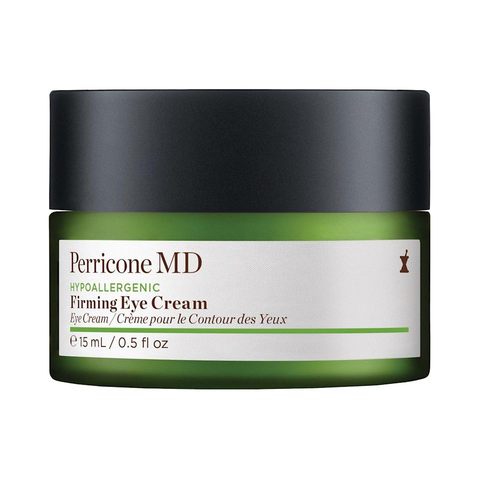"<p>This top-rated <a href=""https://www.popsugar.com/buy/Perricone-MD-Hypoallergenic-Firming-Eye-Cream-586781?p_name=Perricone%20MD%20Hypoallergenic%20Firming%20Eye%20Cream&retailer=sephora.com&pid=586781&price=51&evar1=bella%3Aus&evar9=47589683&evar98=https%3A%2F%2Fwww.popsugar.com%2Fbeauty%2Fphoto-gallery%2F47589683%2Fimage%2F47594211%2FPerricone-MD-Hypoallergenic-Firming-Eye-Cream&prop13=mobile&pdata=1"" class=""link rapid-noclick-resp"" rel=""nofollow noopener"" target=""_blank"" data-ylk=""slk:Perricone MD Hypoallergenic Firming Eye Cream"">Perricone MD Hypoallergenic Firming Eye Cream</a> ($51, originally $72) hydrates extra-sensitive skin in the under-eye area. (Or, there's the also-popular <a href=""https://www.popsugar.com/buy/Perricone-MD-Essential-Fx-Acyl-Glutathione-Smoothing-Brightening-Under-Eye-Cream-586796?p_name=Perricone%20MD%20Essential%20Fx%20Acyl-Glutathione%20Smoothing%20and%20Brightening%20Under-Eye%20Cream&retailer=sephora.com&pid=586796&price=86&evar1=bella%3Aus&evar9=47589683&evar98=https%3A%2F%2Fwww.popsugar.com%2Fbeauty%2Fphoto-gallery%2F47589683%2Fimage%2F47594211%2FPerricone-MD-Hypoallergenic-Firming-Eye-Cream&prop13=mobile&pdata=1"" class=""link rapid-noclick-resp"" rel=""nofollow noopener"" target=""_blank"" data-ylk=""slk:Perricone MD Essential Fx Acyl-Glutathione Smoothing and Brightening Under-Eye Cream"">Perricone MD Essential Fx Acyl-Glutathione Smoothing and Brightening Under-Eye Cream</a> ($86, originally $122) to brighten and tighten instead.)</p>"