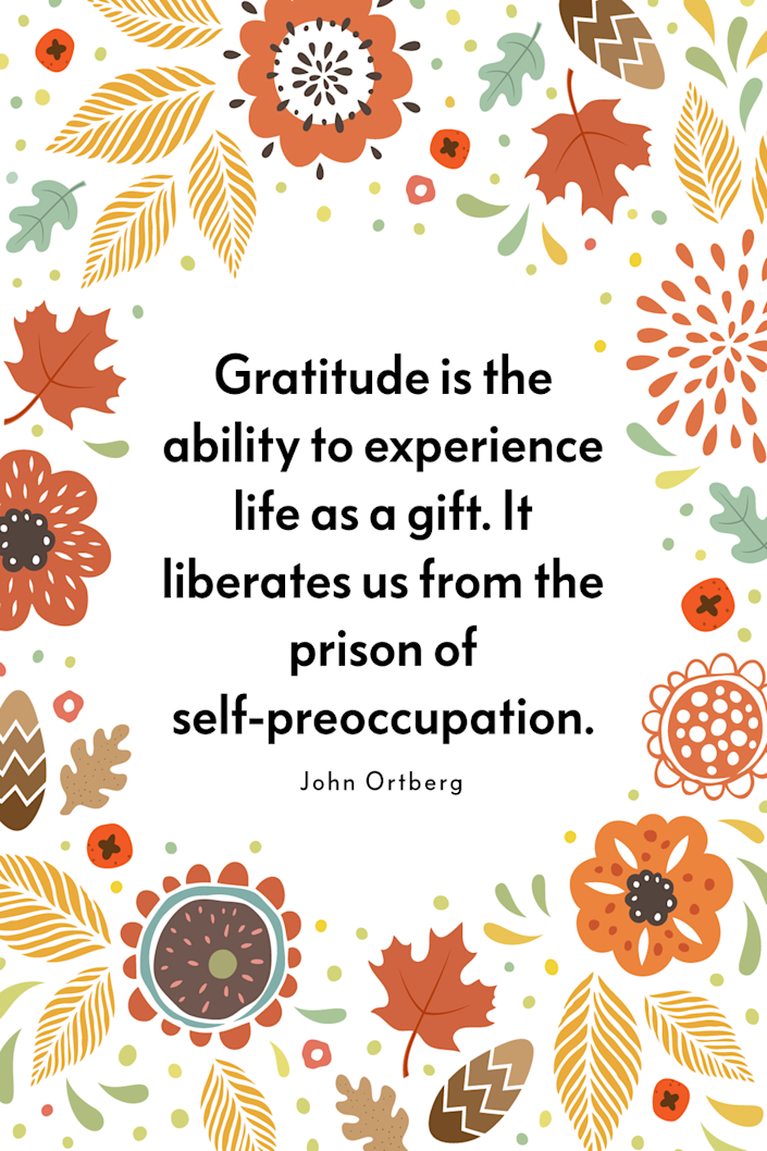 """<p>""""Gratitude is the ability to experience life as a gift. It liberates us from the prison of self-preoccupation,"""" the evangelical Christian author wrote in his book <a href=""""https://www.amazon.com/When-Game-Over-Goes-Back/dp/0310325056?tag=syn-yahoo-20&ascsubtag=%5Bartid%7C10072.g.28721147%5Bsrc%7Cyahoo-us"""" rel=""""nofollow noopener"""" target=""""_blank"""" data-ylk=""""slk:When the Game Is Over, It All Goes Back in the Box"""" class=""""link rapid-noclick-resp""""><em>When the Game Is Over, It All Goes Back in the Box</em></a>.<br></p>"""
