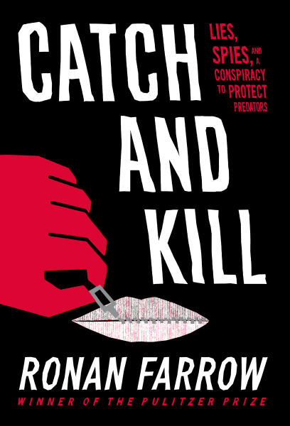 "This cover image released by Little, Brown and Company shows ""Catch and Kill: Lies, Spies, and a Conspiracy to Protect Predators,"" by Ronan Farrow, on sale Oct. 15.  (Little, Brown and Company via AP)"