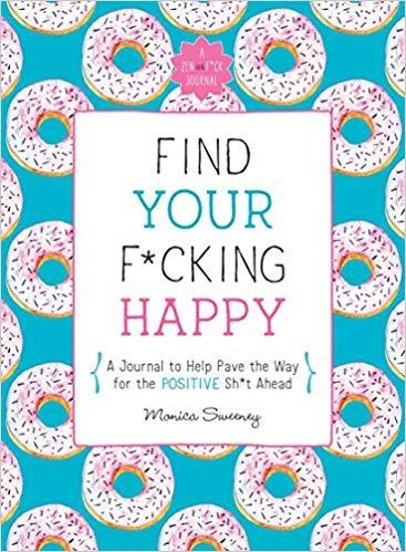 Find Your F*cking Happy journal