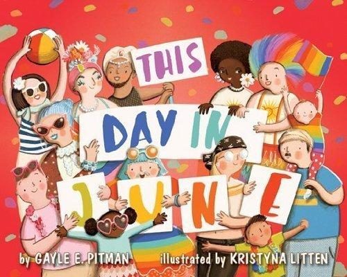 """Written by Gayle E. Pitman, <i>This Day in June</i>is billed as a """"wildly whimsical, validating and exuberant reflection"""" of the LGBTQ community. (Amazon)"""