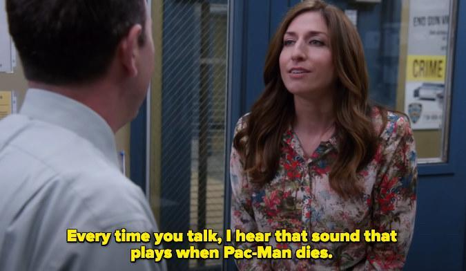 """Gina saying """"every time you talk, I hear that sound that plays when Pac-Man dies."""""""