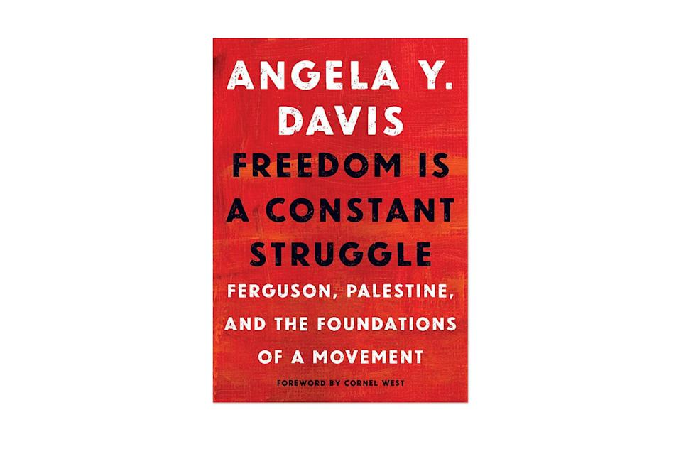 "<p>Thank God for Angela Davis. She is and has always has been inspirational and essential. —Colin Groundwater</p> <h3><a href=""https://bookshop.org/books/freedom-is-a-constant-struggle-ferguson-palestine-and-the-foundations-of-a-movement/9781608465644"" rel=""nofollow noopener"" target=""_blank"" data-ylk=""slk:Buy Now"" class=""link rapid-noclick-resp"">Buy Now</a></h3>"