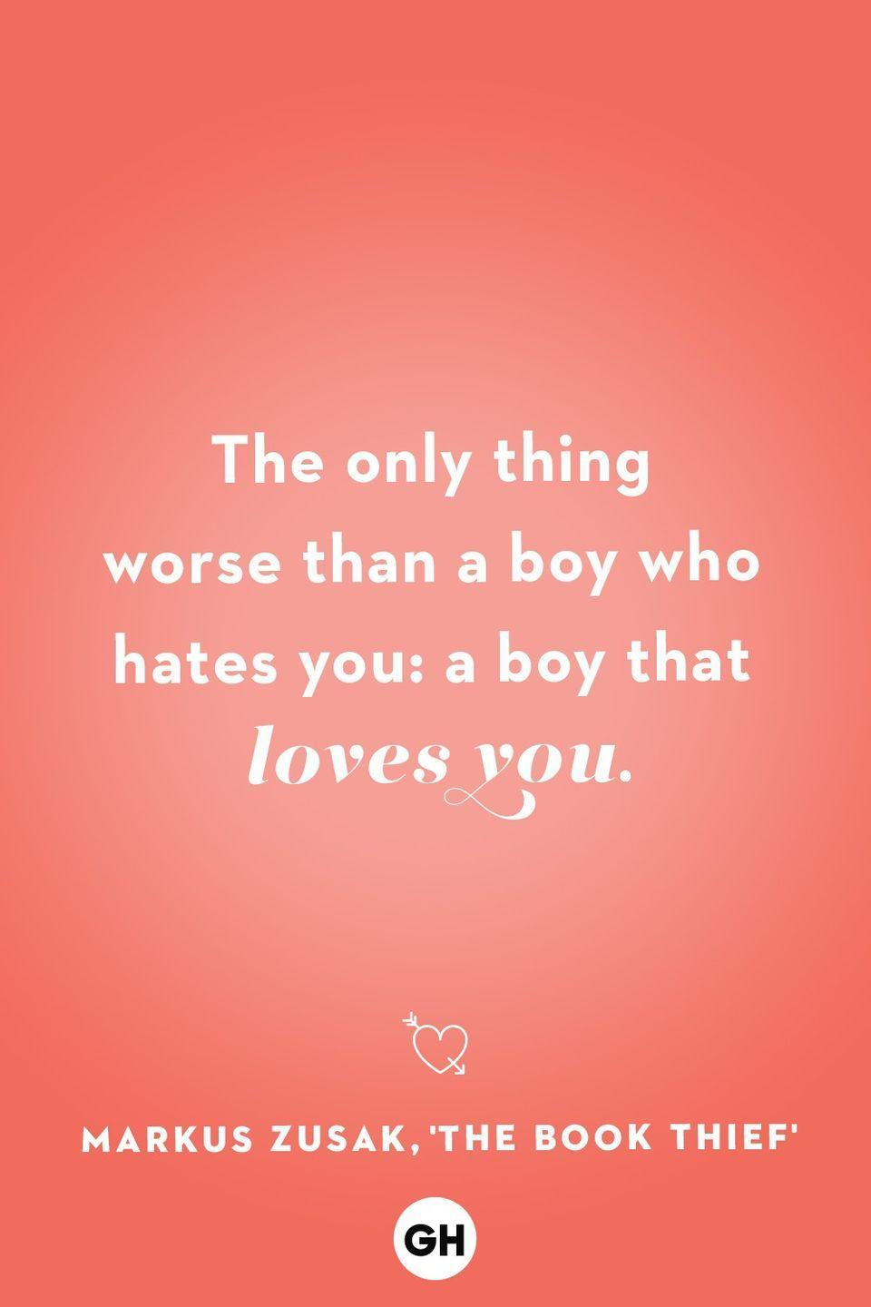 <p>The only thing worse than a boy who hates you: a boy that loves you.</p>