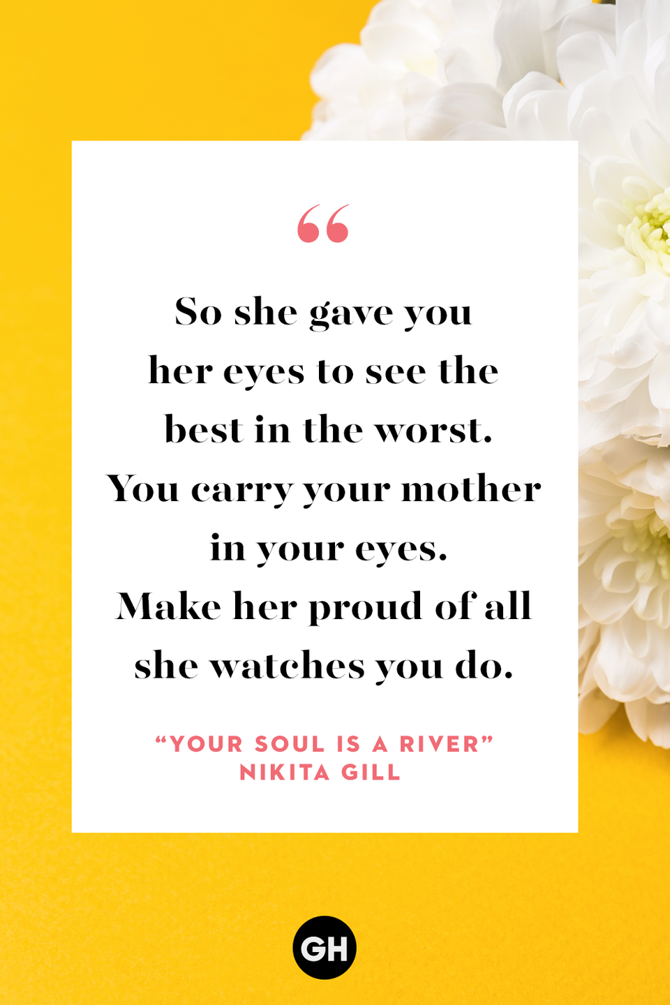 <p>The water of her womb, your first home.</p><p>The body she pulled apart to welcome you to the world.</p><p>The spirit in you she helped grow with all she knew.</p><p>The heart that she gave you when yours fell apart.</p><p>You are her soft miracle.</p><p>So she gave you her eyes to see the best in the worst.</p><p>You carry your mother in your eyes.</p><p>Make her proud of all she watches you do.</p>