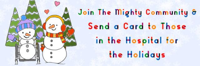 Join The Mighty, Send a card to someone in the hospital this holiday season. Title image with illustrations of two snowmen. One snowman is in a wheelchair.