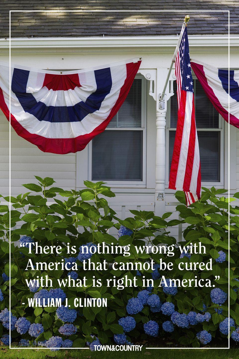"""<p>""""There is nothing wrong with America that cannot be cured with what is right in America."""" </p><p><em>— William J. Clinton</em></p>"""