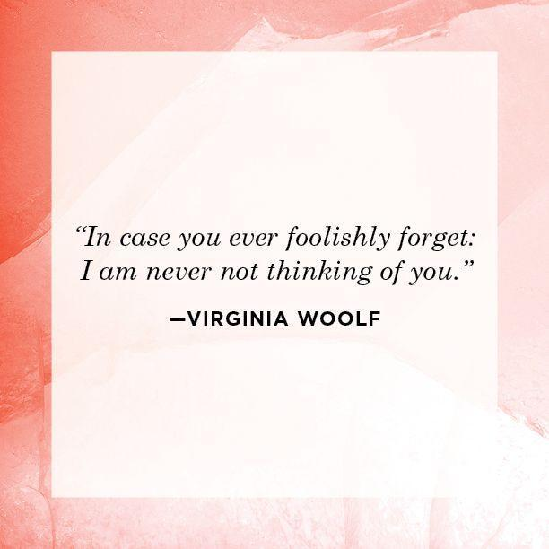 "<p>""In case you ever foolishly forget: I am never not thinking of you.""</p>"