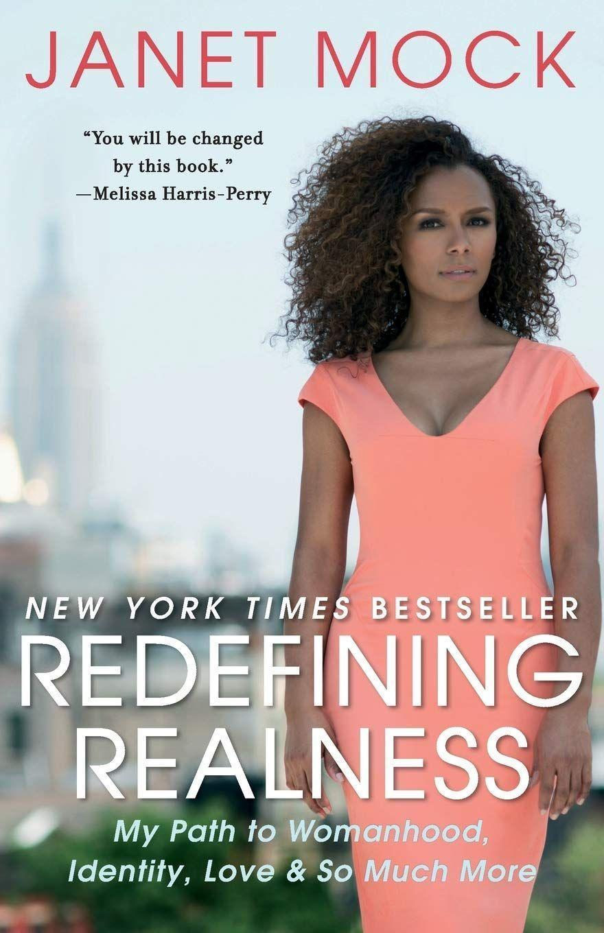 """<p><strong>Janet Mock</strong></p><p>bookshop.org</p><p><strong>$15.63</strong></p><p><a href=""""https://bookshop.org/books/redefining-realness-my-path-to-womanhood-identity-love-so-much-more/9781476709130"""" rel=""""nofollow noopener"""" target=""""_blank"""" data-ylk=""""slk:BUY IT HERE"""" class=""""link rapid-noclick-resp"""">BUY IT HERE</a></p><p>Black trans women are repeatedly, disproportionately the most vulnerable and marginalized group in our society (there were <a href=""""https://www.hrc.org/resources/violence-against-the-transgender-community-in-2019"""" rel=""""nofollow noopener"""" target=""""_blank"""" data-ylk=""""slk:18 reported murders"""" class=""""link rapid-noclick-resp"""">18 reported murders</a> of black trans women last year) but their voices remain largely underrepresented. In her memoir, writer, producer, director and activist Janet Mock chronicles her own experiences as a multiracial trans woman living in America. Mock has stated that in writing <em>Redefining Realness</em>, she drew inspiration from famous black female voices such as Toni Morrison, Audre Lorde, Zora Neale Hurston and Maya Angelou.</p>"""