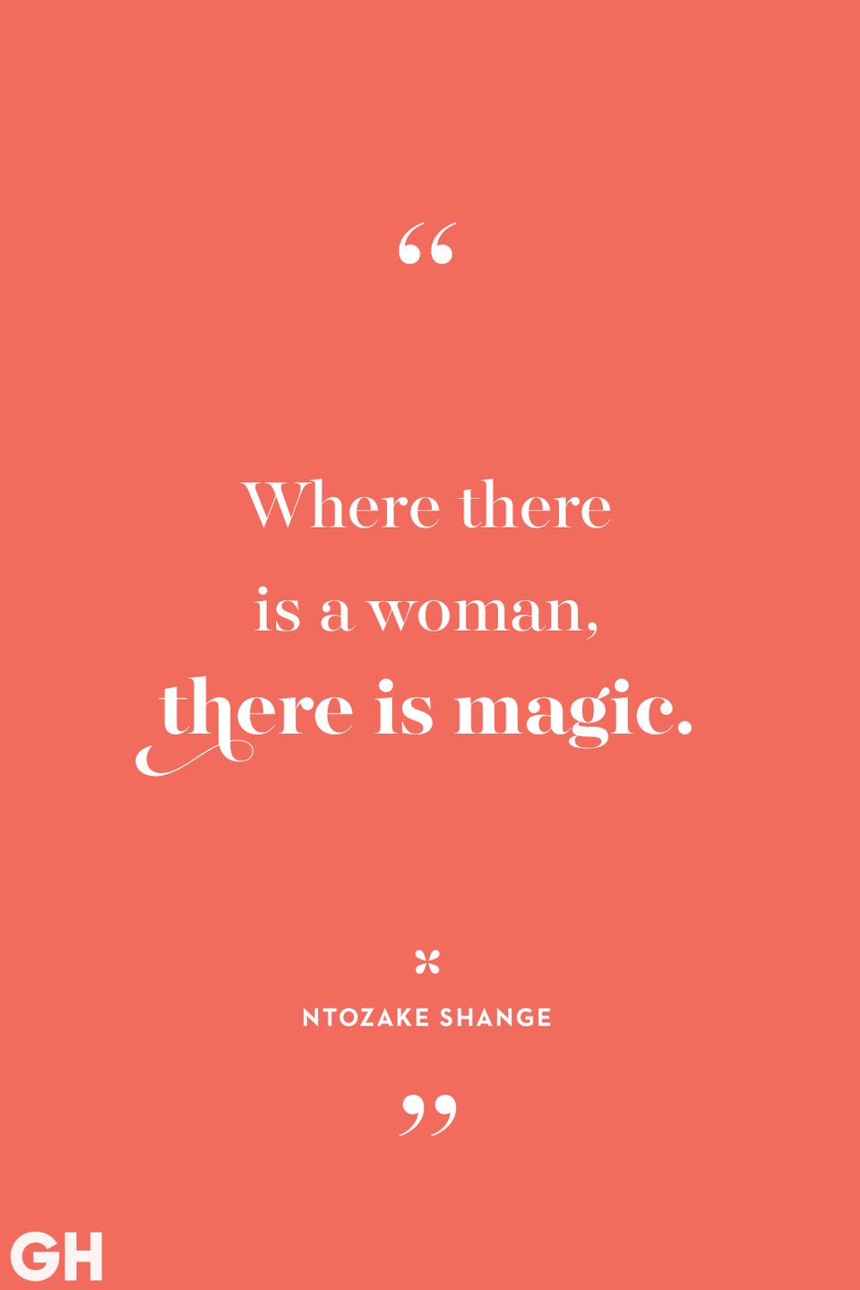 <p>Where there is a woman, there is magic.<br></p>