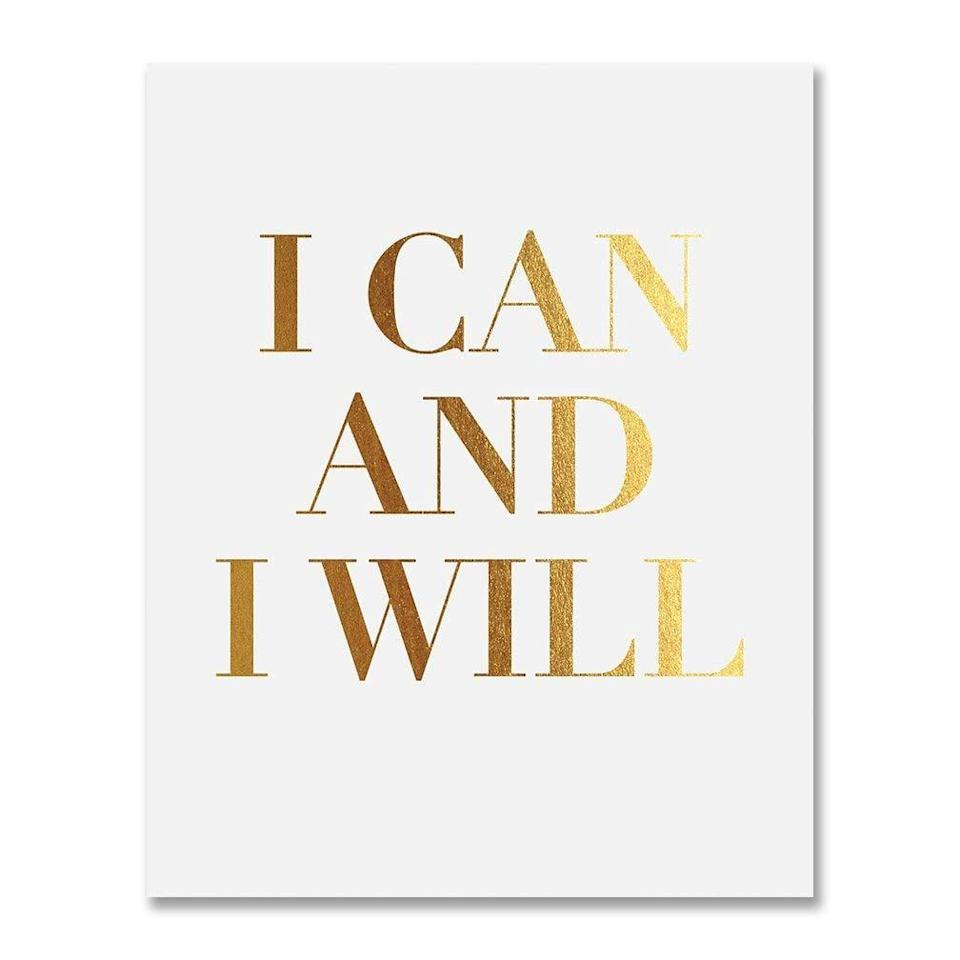 "<p>This inspirational <a rel=""nofollow noopener"" href=""https://www.popsugar.com/buy/%22I%20Can%20and%20I%20Will%22%20Gold%20Foil%20Print-365995?p_name=%22I%20Can%20and%20I%20Will%22%20Gold%20Foil%20Print&retailer=amazon.com&price=10&evar1=moms%3Aus&evar9=45382611&evar98=https%3A%2F%2Fwww.popsugar.com%2Fmoms%2Fphoto-gallery%2F45382611%2Fimage%2F45382632%2FI-Can-I-Gold-Foil-Print&list1=holiday%2Cgift%20guide%2Cparenting%20gift%20guide%2Ckid%20shopping%2Choliday%20living%2Ctweens%20and%20teens%2Choliday%20for%20kids&prop13=desktop&pdata=1"" target=""_blank"" data-ylk=""slk:&quot;I Can and I Will&quot; Gold Foil Print"" class=""link rapid-noclick-resp"">""I Can and I Will"" Gold Foil Print</a> ($10) is not only motivating, but super chic, and will look great hanging above your teen's desk or bed. </p>"