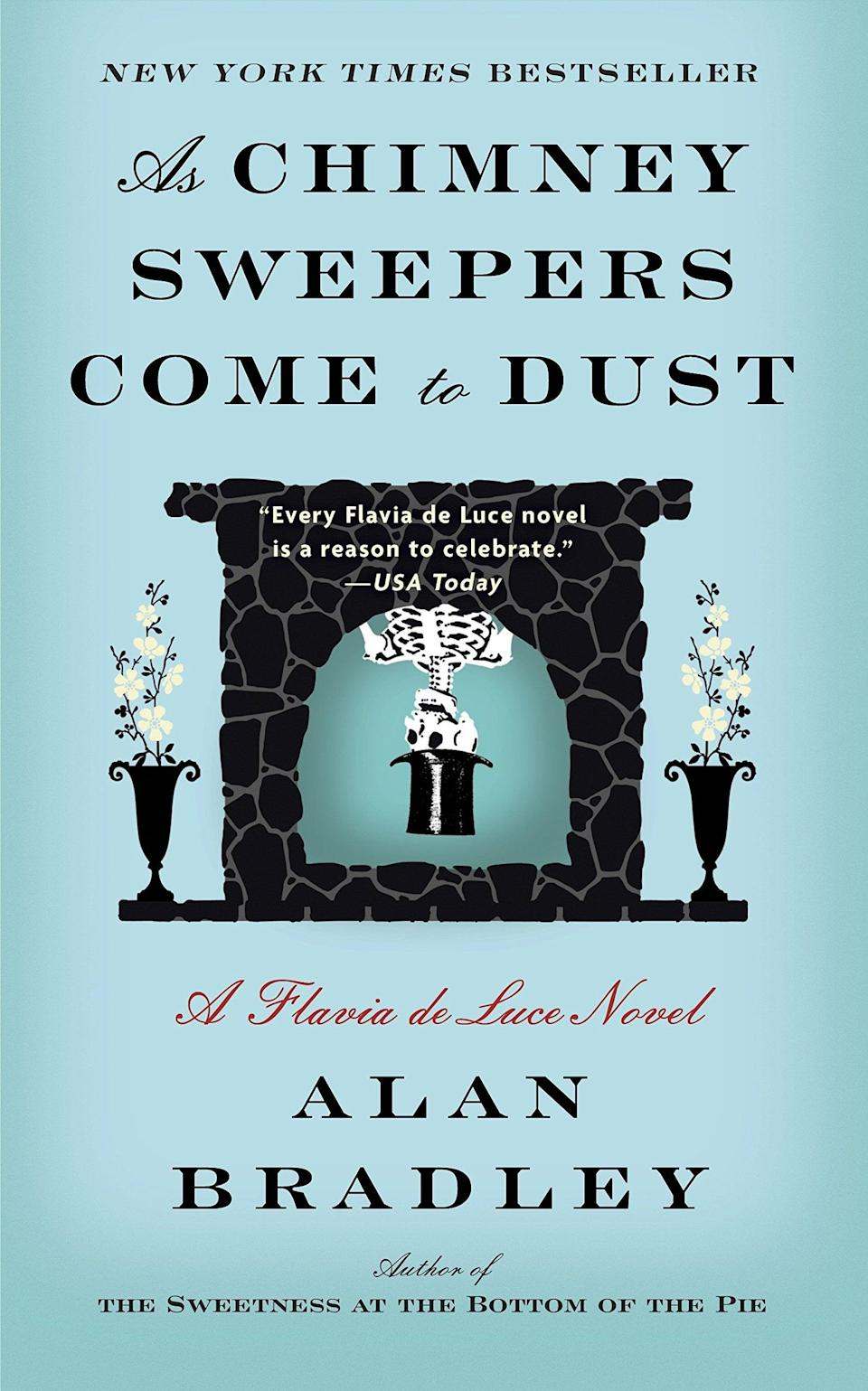 <p>Alan Bradley's <span><strong>As Chimney Sweepers Come to Dust</strong></span> is the seventh book in the author's Flavia de Luce series. Thankfully, the mysteries stand alone, so you can jump in with this delightfully macabre and wry installment that finds 11-year-old detective Flavia stumbling upon a mystery (and a corpse) at her new boarding school.</p>
